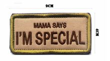 VP-74 Embroidered military patches MAMA SAYS I'M SPECIAL Tactical 3D Patch Combat Badge Fabric Armband Badges sew on patch